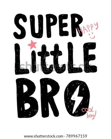 Super Little Bro Slogan Hand Writing Vector