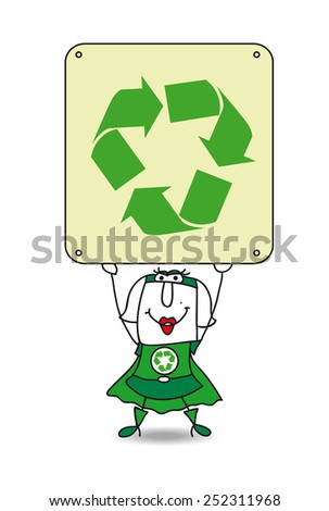 Super Recycling woman and the recycling sign. Karen, the Super recycling woman, points the finger the placard. This illustration is ideal for your advertising. - stock vector