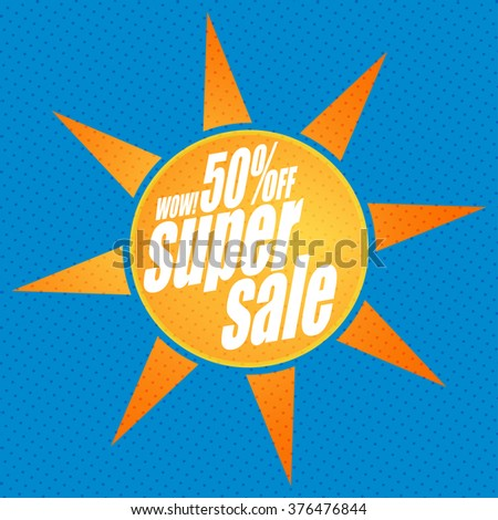 Super sale banner. Summer sale. Sale background. Big sale. Sale tag. Sale poster. Sale vector. Super Sale and special offer. 50% off. - stock vector