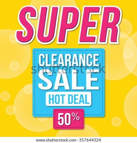 Super Sale for clearance at 50% off!  It's a hot deal sale poster & a colorful background. Wow! Special offer sale poster or flyer template for your marketing or ad campaigns.  Also for retail sales! - stock vector