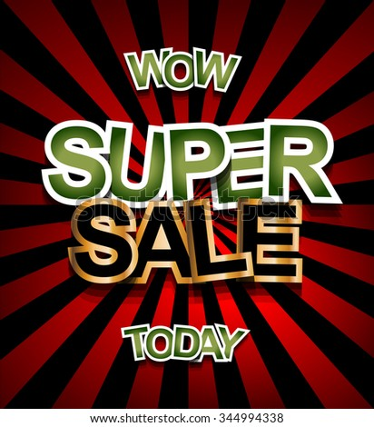 Super Sale Today background for your promotional posters, advertising shopping flyers, discount banners, clearence sales event, seasonal promotions and so on. - stock vector