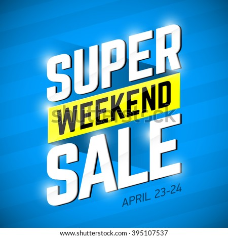 Super Sale Weekend special offer banner design. Big sale, clearance. Vector illustration.