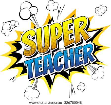Super teacher - Comic book style word on comic book abstract background. - stock vector