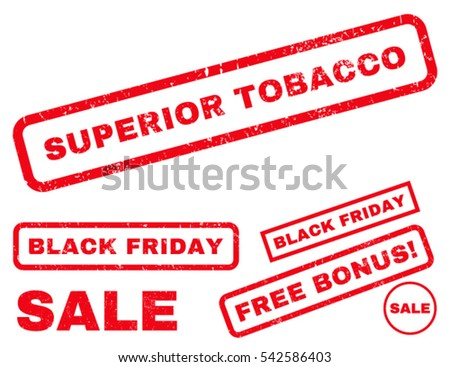 Superior Tobacco rubber seal stamp watermark with additional banners for Black Friday sales. Vector red emblems. Tag inside rectangular shape with grunge design and scratched texture.