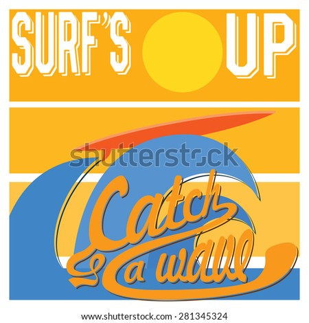 Surf's Up typography, t-shirt Printing design graphics, retro vintage vector poster, Badge Applique Label.