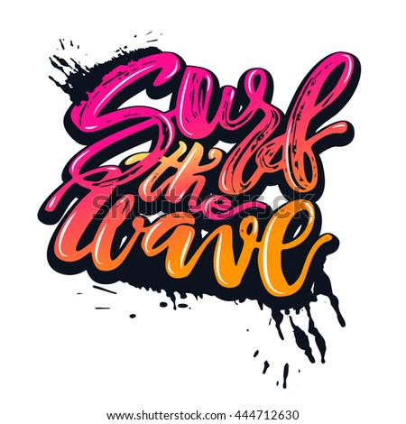 Surf the wave-summer sea ocean vacation travel hand drawn motivation poster.Artistic modern brush calligraphy design for a logo, greeting cards, invitations, posters, banners, t-shorts.