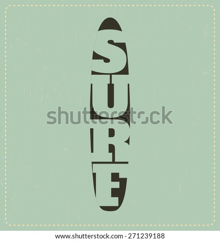 Surf - Typographic Design - Classic look ideal for screen print shirt design - stock vector