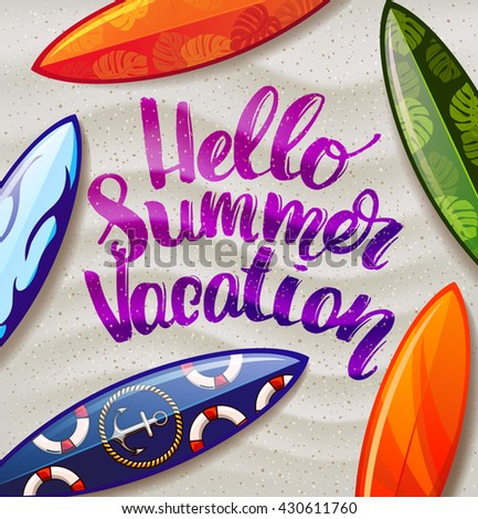 """surfboards on the beach. surfboard with color pattern. Hand lettering poster beach life . Hand drawn calligraphy. vector handwritten illustration """"hello summer vacation"""" - stock vector"""