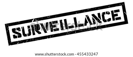 Surveillance rubber stamp on white. Print, impress, overprint.