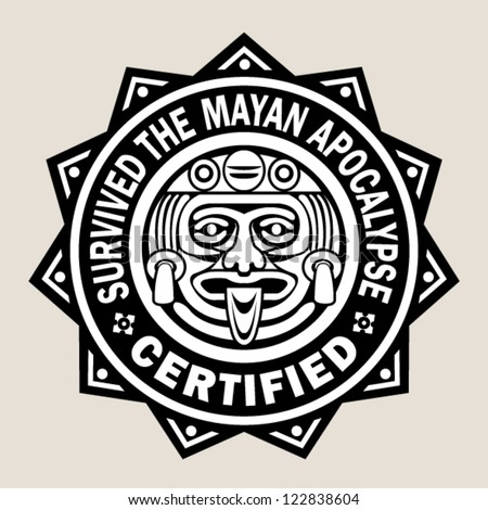 Survived the Mayan Apocalypse / certified Seal - stock vector