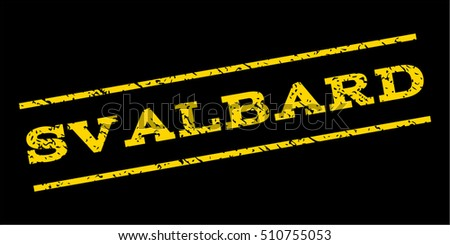Svalbard watermark stamp. Text caption between parallel lines with grunge design style. Rubber seal stamp with dust texture. Vector yellow color ink imprint on a blue background.