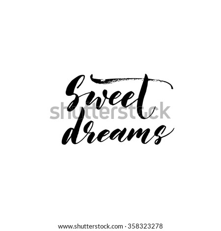 Sweet dreams card. Hand drawn lettering vector art. Modern brush calligraphy. Ink illustration. Inspirational phrase for your design. Isolated on transparent background.