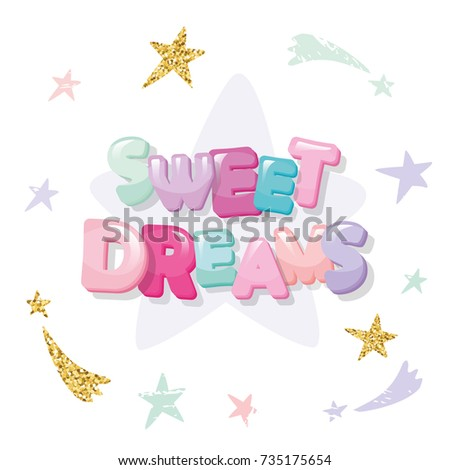 Sweet dreams cute design for pajamas, sleepwear, t-shirts. Cartoon letters and stars in pastel colors with glitter elements.