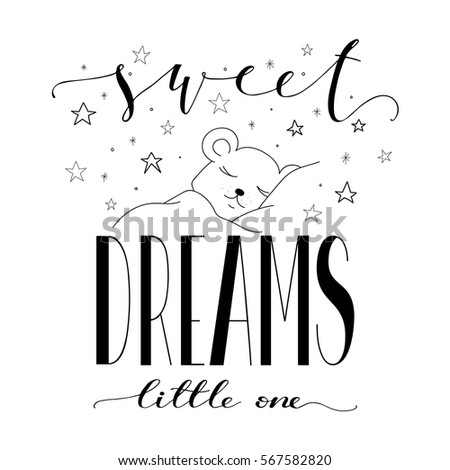 Sweet Dreams Little One Quote. Simple Clean Modern Calligraphy Lettering  Design. Black And White