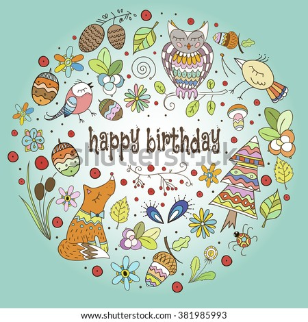 Sweet happy birthday card with lovely forest animals and floral elements. Cute cartoon illustration in vector with holiday text in vector. Childish card in bright colors.