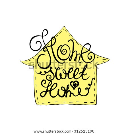 Sweet Home hand lettering. - stock vector