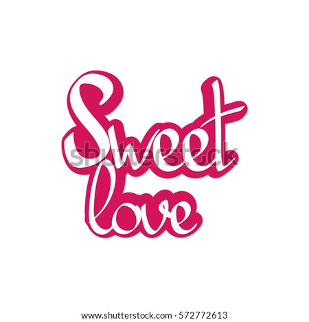 Sweet love sticker calligraphy lettering words design template vector illustration