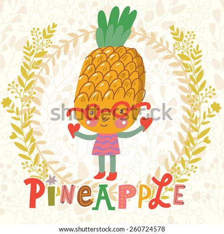 Sweet pineapple in funny cartoon style. Healthy concept card in vector. Stunning tasty background in bright colors - stock vector