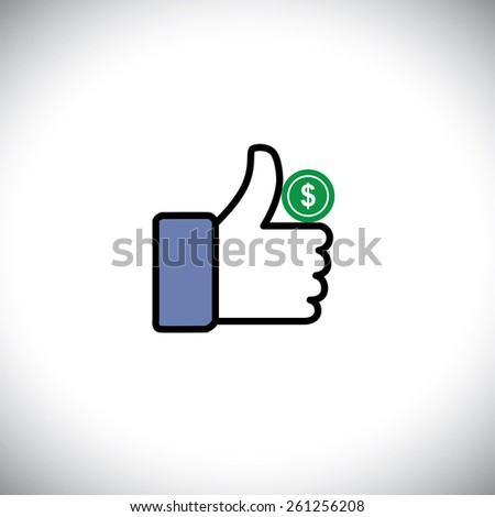 Symbol of thumbs up hand with dollar coin - vector icon. This graphic also represents cash & banking, wealth & prosperity, assets & property, richness & money, abundance & riches - stock vector