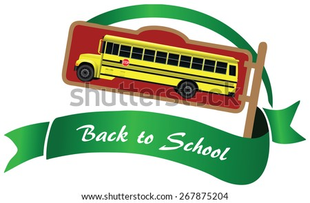 Symbol with yellow school bus, back to school. Vector illustration. - stock vector