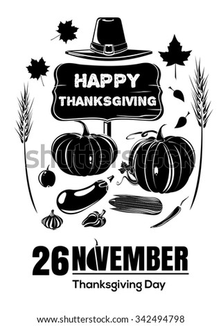 Symbols of Thanksgiving Day - pumpkin, ears of wheat, fallen autumn leaves, vegetables and pilgrim hat. November 26. Happy Thanksgiving. Vector black icon. - stock vector