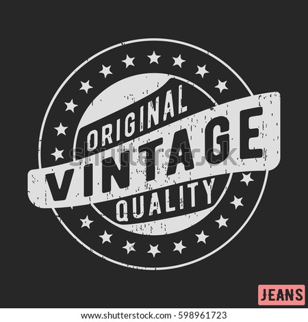 T-shirt print design. Original vintage stamp. Printing and badge applique label t-shirts, jeans, casual wear. Vector illustration.