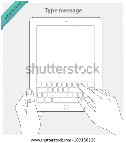 Tablet touch gestures. Type message.  Horizontal view - stock vector