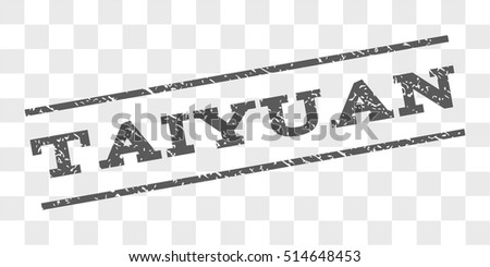 Taiyuan watermark stamp. Text caption between parallel lines with grunge design style. Rubber seal stamp with dust texture. Vector grey color ink imprint on a chess transparent background.