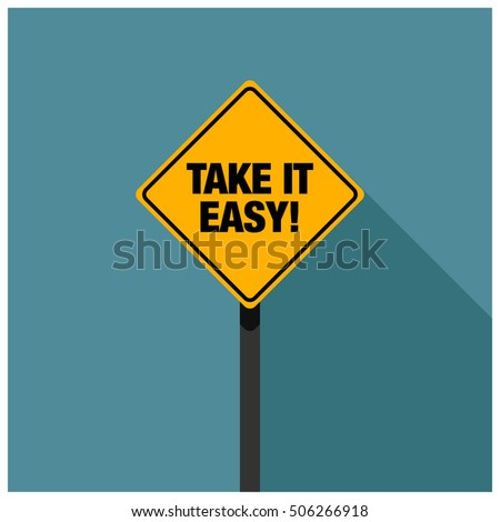 Take It Easy! Road Sign (Line Art Vector Illustration in Flat Style Design)