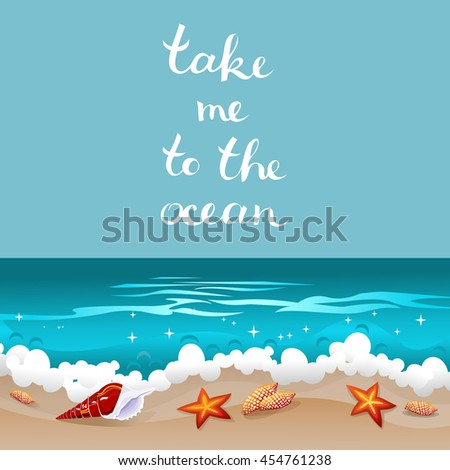 Take me to the ocean retro card. Background with freehand lettering and seashells laying at the sand near azure waves. Tropical paradise abstract seascape. Vector illustration. - stock vector