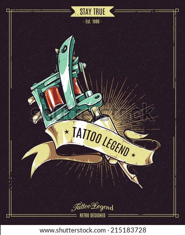 Tattoo Legend vector poster. Retro styled illustration of tattoo machine with ribbon on dark grungy background.  - stock vector