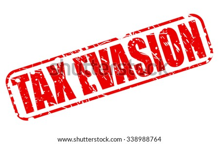 TAX EVASION red stamp text on white - stock vector