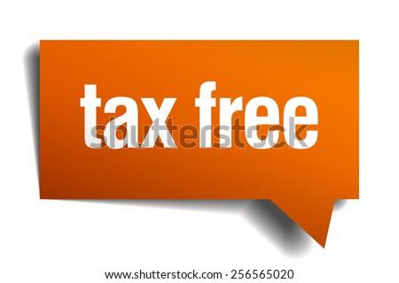 tax free orange speech bubble isolated on white. tax free sticker. tax free peeler. tax free sign. tax free speech bubble. tax free orange sign.tax free. - stock vector