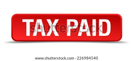 Tax paid red 3d square button isolated on white - stock vector