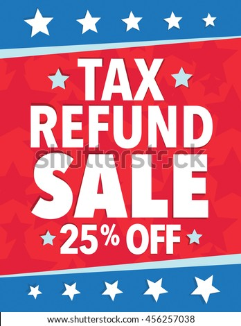 Tax refund sale - save up to sign with 25 percent
