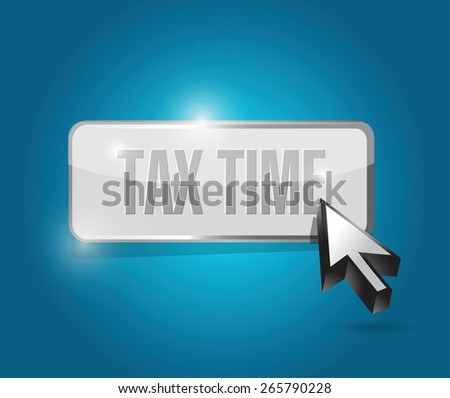 tax time button sign concept illustration design over white - stock vector