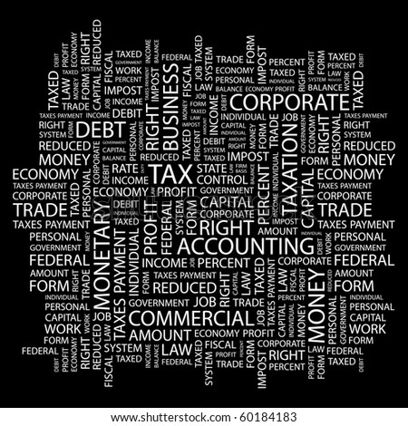 TAX. Word collage on black background. Illustration with different association terms. - stock vector