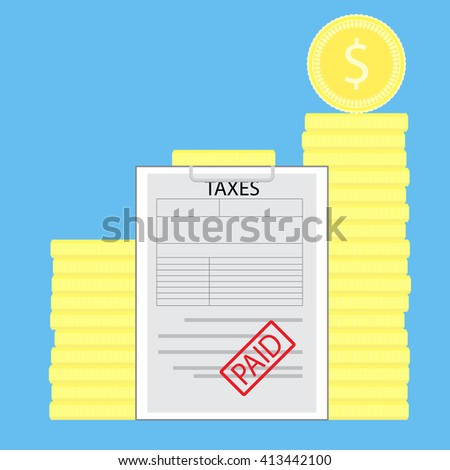 Taxes paid money saved. Currency pile coin, statement finance economy, declaration income coin. Vector flat design illustration - stock vector