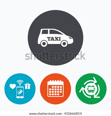 Taxi car sign icon. Hatchback symbol. Transport. Mobile payments, calendar and wifi icons. Bus shuttle. - stock vector