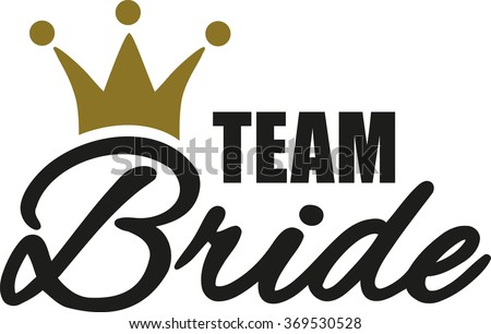 Team Bride with golden crown - stock vector