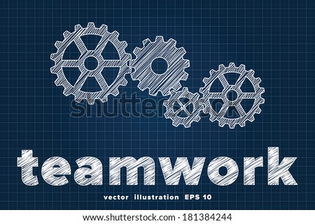Teamwork concept with mechanical gears sketched on blueprint - stock vector