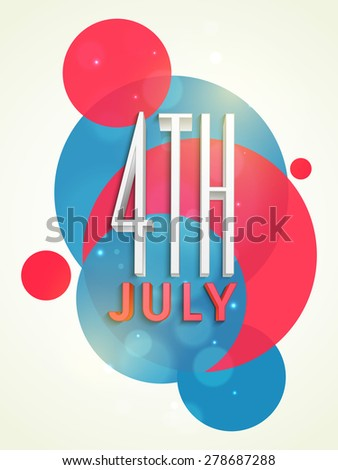 Template, banner or flyer with text 4th of July on abstract background for American Independence Day celebration. - stock vector