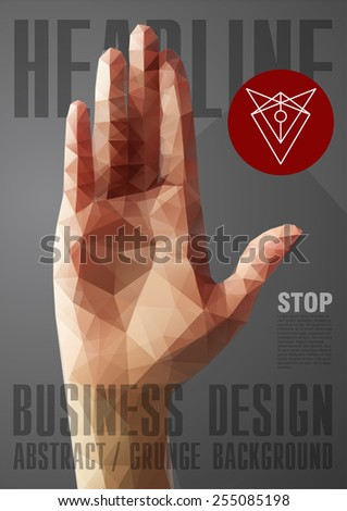 Template for Brochures, Flyers, Posters, Covers or Web Design. Abstract Modern Background with Triangular Hand in Stop Sign. - stock vector