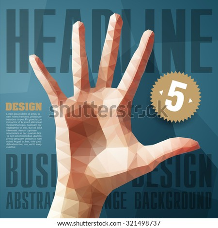 Template for Brochures, Flyers, Posters, Covers or Web Design. Abstract Modern Background with Triangular Hand in GIVE ME FIVE Sign.