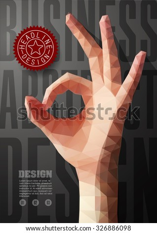 Template for Brochures, Flyers, Posters, Covers or Web Design. Abstract Modern Background with Triangular Hand in OK Sign.