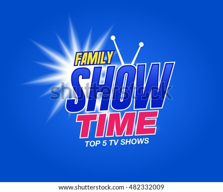 Template Tv Shows Shows Time Family Stock Vector 482332009