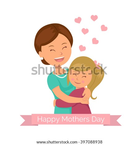 Template greeting for the mother's day. Daughter hugging her mom. Ribbon with a greeting Happy Mothers Day. Background for a greeting card on Mother's Day. - stock vector