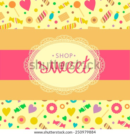 Template logo for candy store. Candy and cookies. Bright, festive style. Background from cookies and chocolates. - stock vector