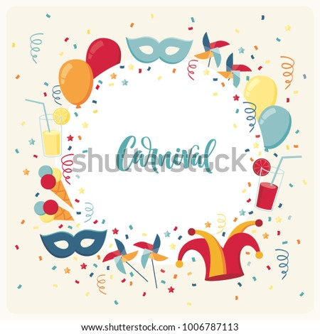 Template with confetti, jester hat, mask, balloons, windmills, ice cream, cocktails, serpentine. Carnival lettering. Place for your text. Invitation, poster, card, flyer, banner, frame
