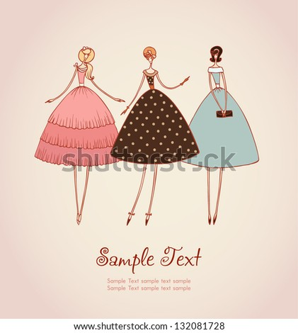 Template with image of three elegant romantic girls in retro stylish cocktail dresses. Hand drawn illustration and place for your text - stock vector